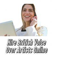 Hire British Voice Over Artists Online
