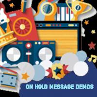 On Hold Message Demos