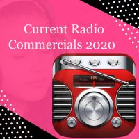 Current Radio Commercials 2020